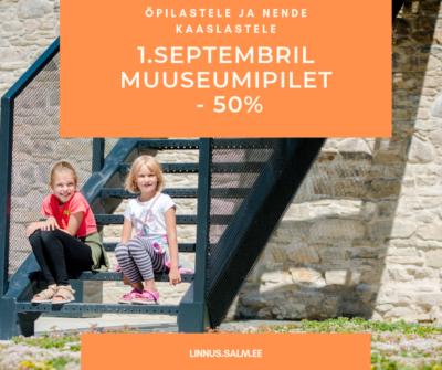 1. septembril muuseumisse poole hinnaga!